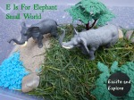 E is for Elephant mini world, from Excite and Explore